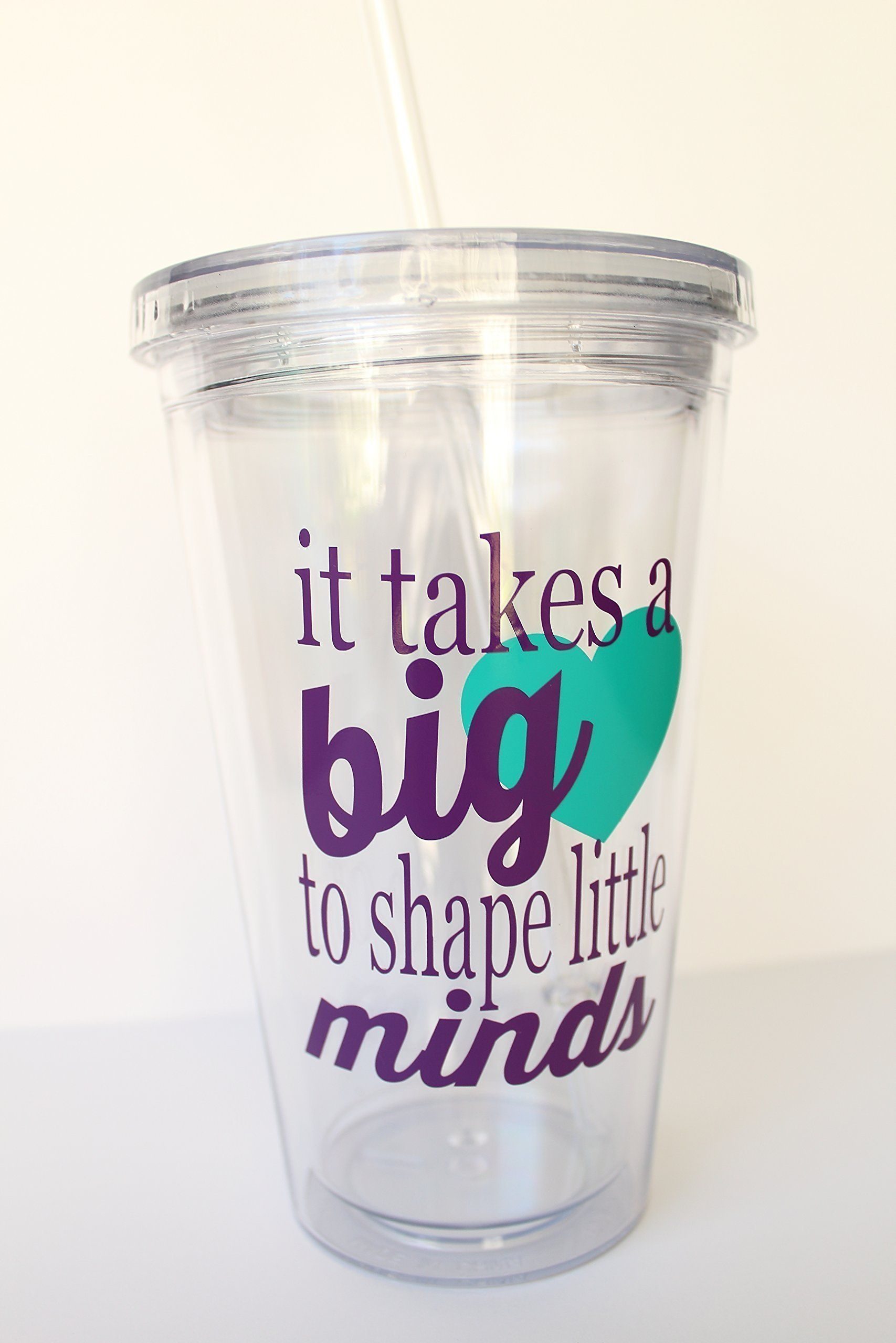 Teacher Appreciation Personalized 16 oz BPA free Tumbler with Lid and Straw. it takes a big heart to shape little minds This BPA free, acrylic tumbler makes a perfect gift for teachers, teacher assistants, daycare providers, coaches, and babysitters during the holidays, their birthdays, end of the year, or any day you want to show them your appreciation. #eceappreciationgiftideas