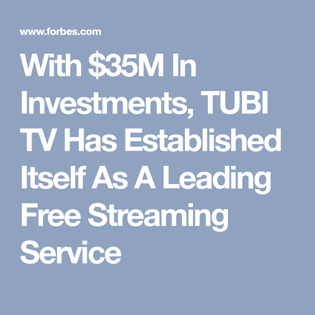 With 35M In Investments, TUBI TV Has Established Itself