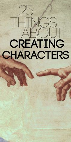 25 Things About Creating Characters