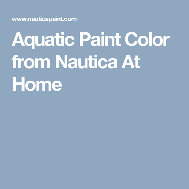 Aquatic Paint Color from Nautica At Home