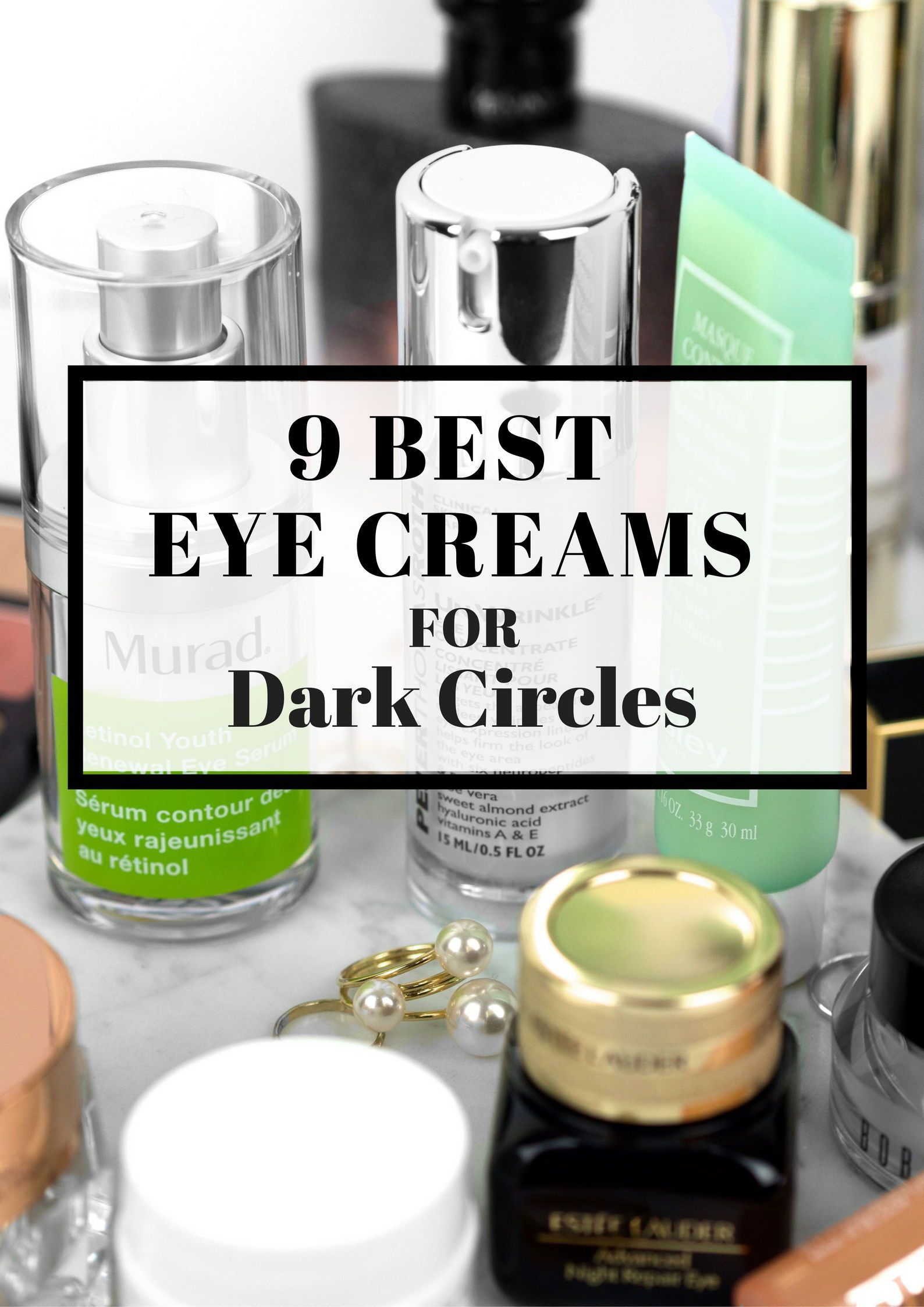 Best Eye Creams for dark circles, puffiness, fine lines