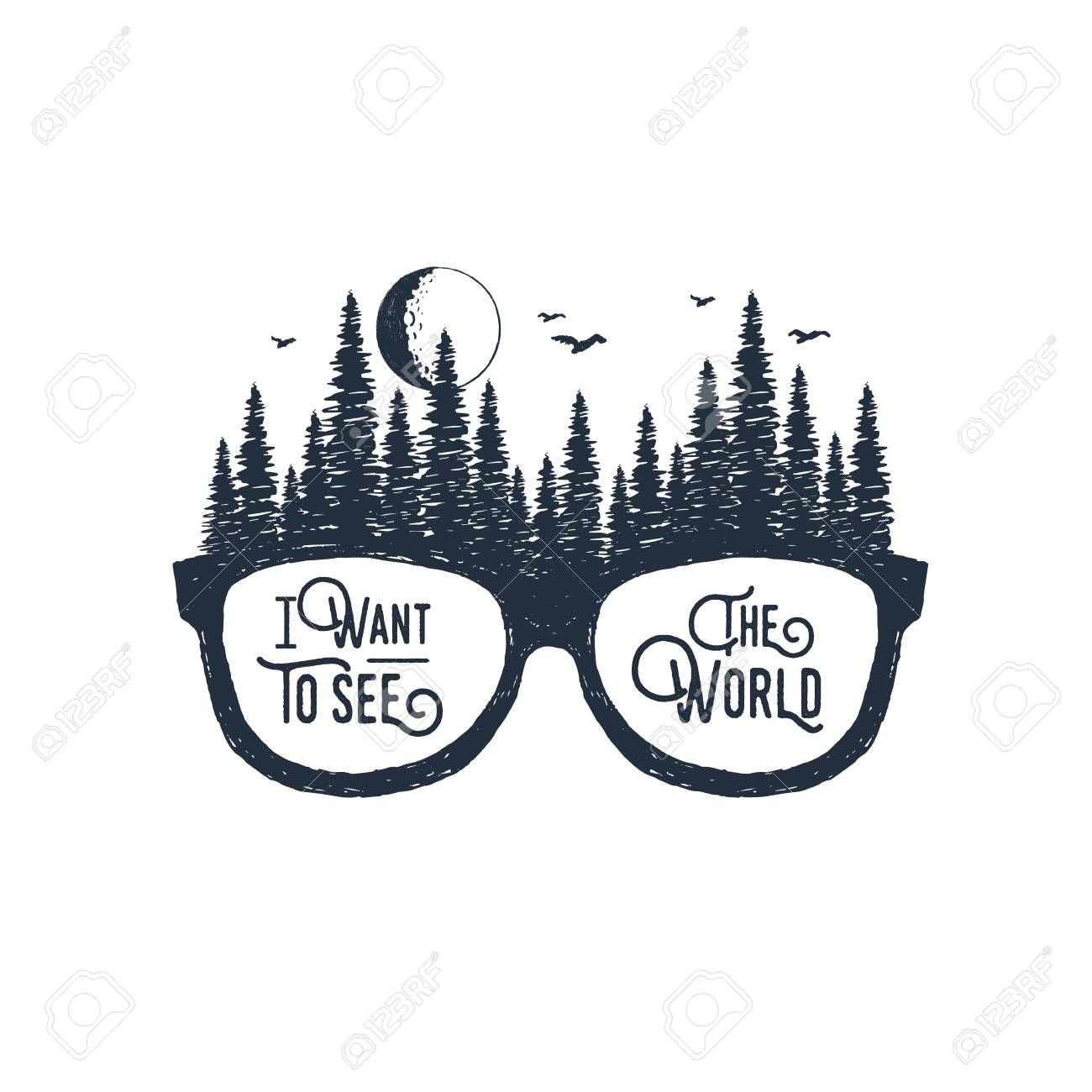 """Vector - Hand drawn travel badge with glasses and fir trees textured vector illustrations and """"I want to see the world"""" inspirational lettering."""