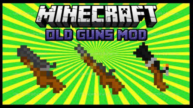 Old Guns Mod for Minecraft 188/18 Minecraft Mods Pinterest