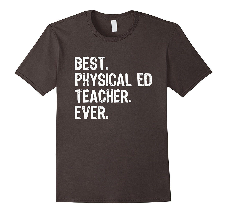 Best Physical Ed Teacher Ever T-Shirt