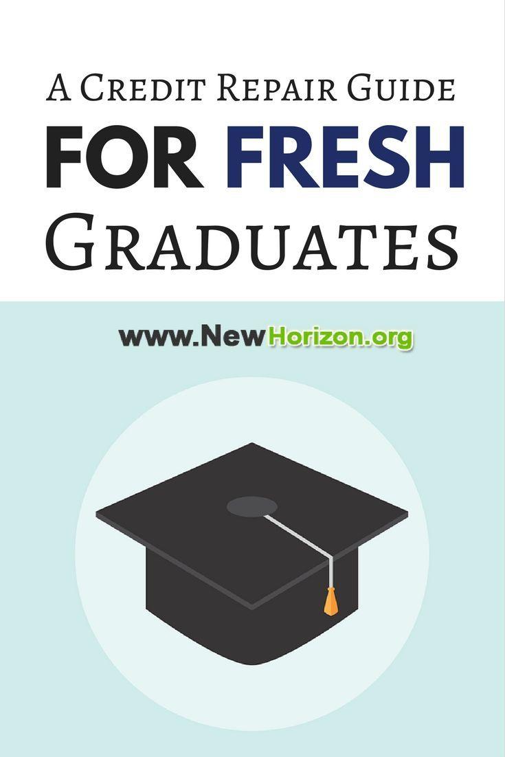 A Credit Repair Guide For Fresh Graduates Credit Repair Student Loans Funny Student Loans