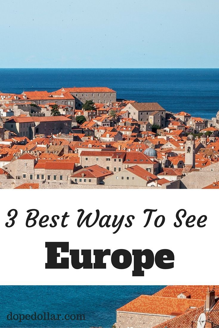 the 3 best ways to see europe | sweet spots.places | travel