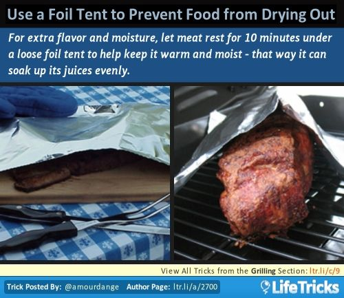 Grilling - USE A FOIL TENT TO PREVENT FOOD FROM DRYING OUT & Grilling - USE A FOIL TENT TO PREVENT FOOD FROM DRYING OUT | Life ...
