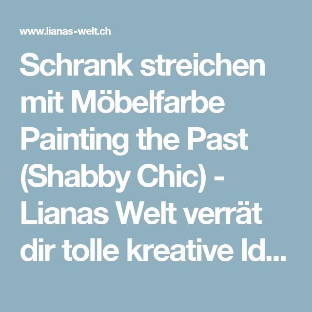 Schrank streichen mit Möbelfarbe Painting the Past (Shabby Chic ...