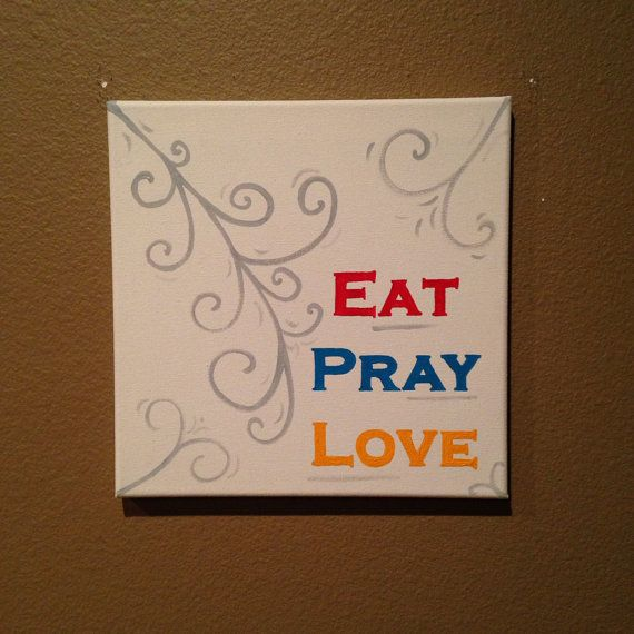 Download Eat Pray Love 12x12 canvas painting on Etsy, $20.00 | Eat ...