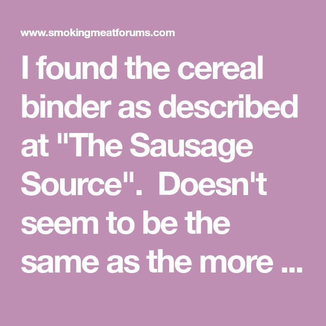 """I Found The Cereal Binder As Described At """"The Sausage"""