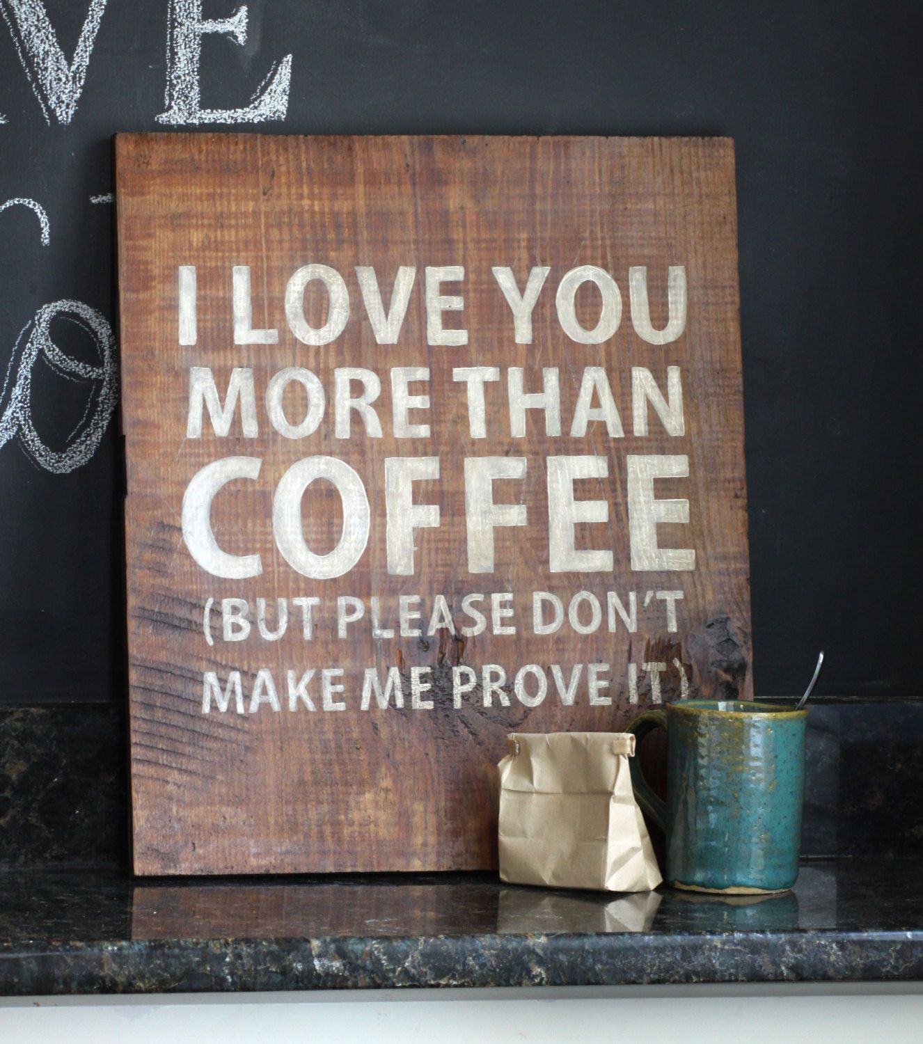 I Love You More Than Funny Quotes Hand Painted Sign  I Love You More Than Coffee For The Home