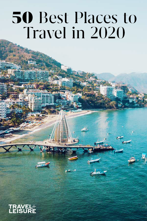 50 Best Places To Travel In 2020 When Planning Your Vacation Travel And Leisure Places To Travel Amazing Travel Destinations
