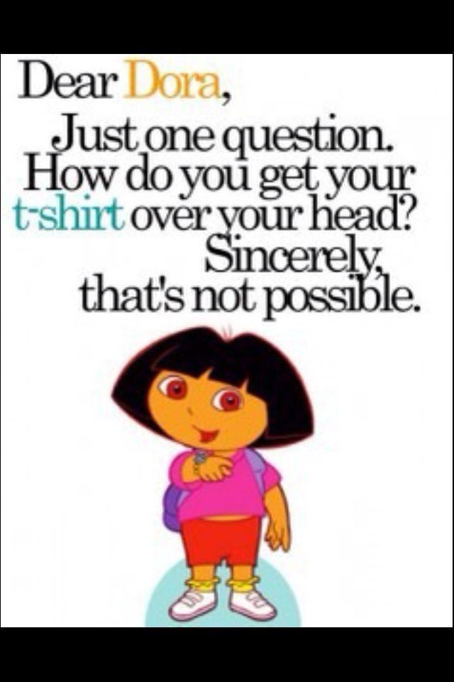 Big Head Quotes Amazing Dora Big Head Hahaha  Hilariously Funny  Pinterest