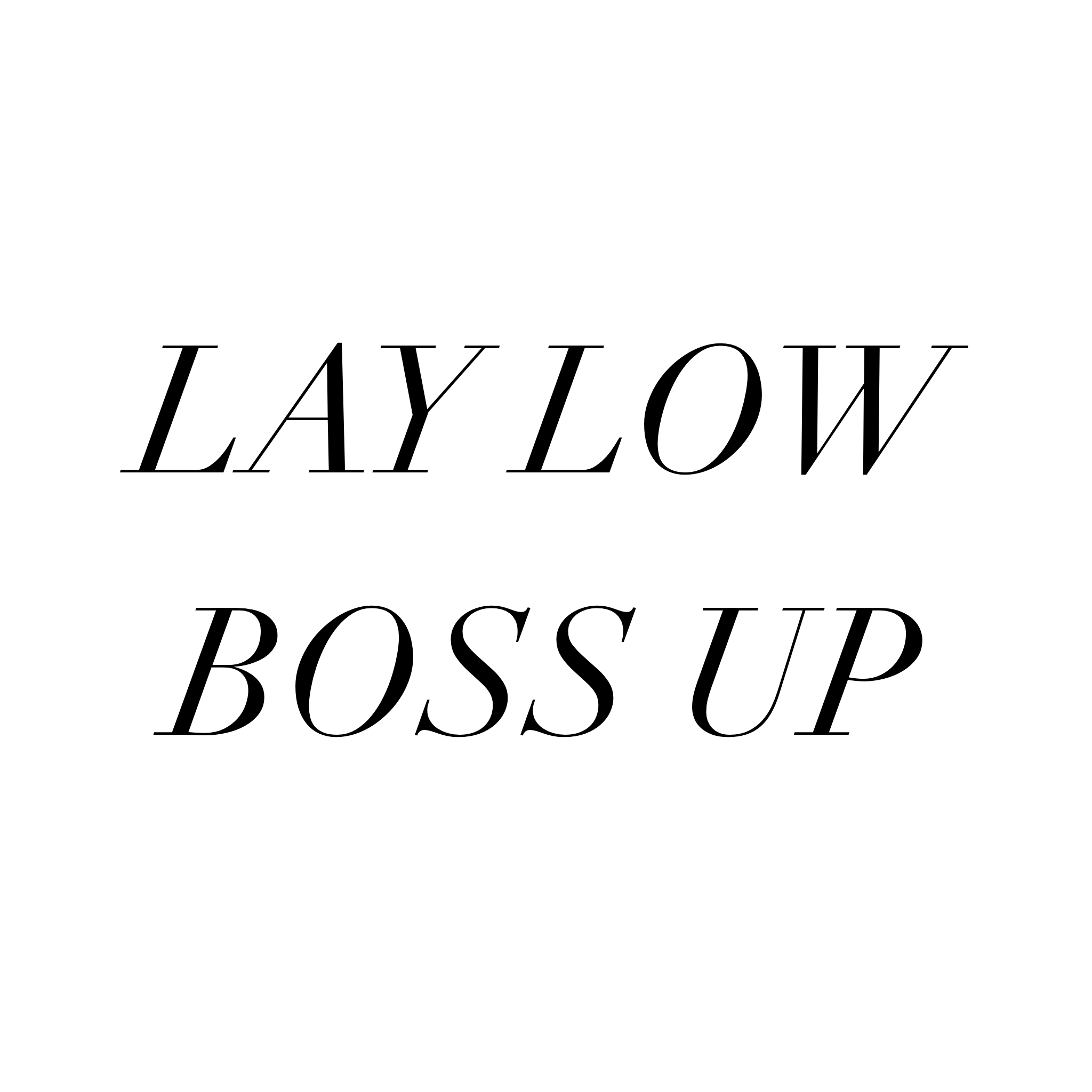 Lay Low Boss Up Rest Work Face Girl Boss Badass Girl Boss