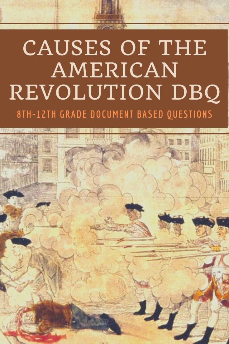 Cause Of The American Revolution Essay And Dbq Socialstudie Americanre In 2020 History Lesson Literature Lessons On