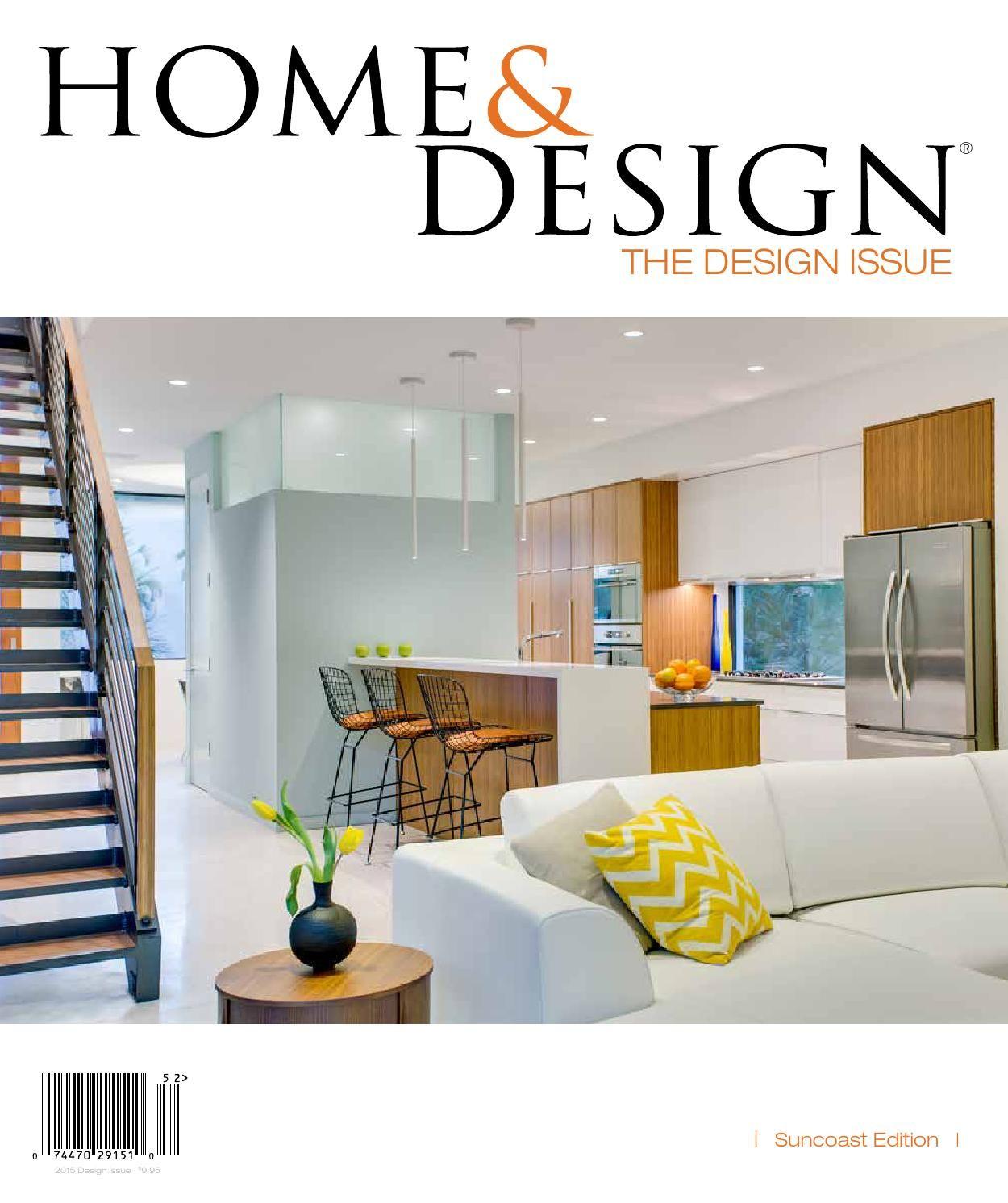 Home Design Magazine Design Issue 2015 Suncoast Florida Edition Home Design Magazines Design House Design