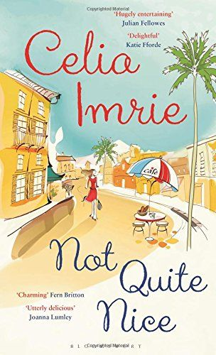 Not Quite Nice by Celia Imrie:  fun, quick read!