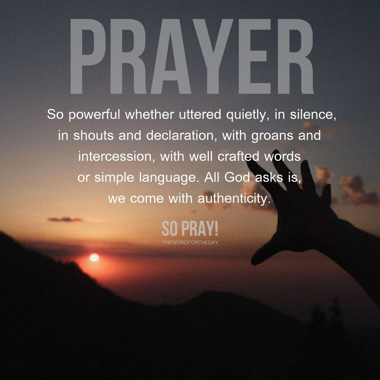 Pray always. 1 Thessalonians 517† What's the best way to