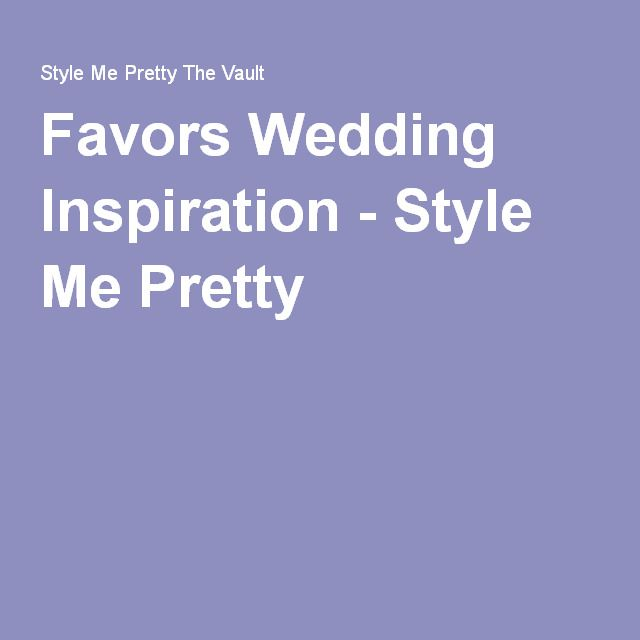 Lots of pretty ideas   Favors Wedding Inspiration - Style Me Pretty