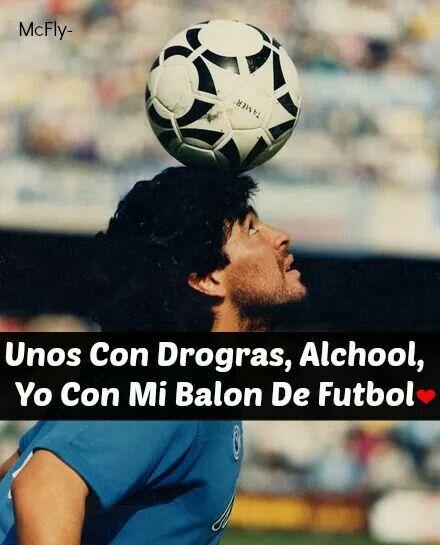 Unos Con Drogas Alcohol Yo Con Mi Balón De Fútbol Frases