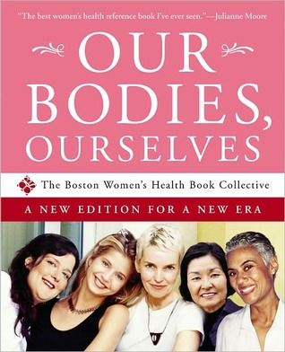 Our Bodies Ourselves The Boston Womens Health Book Collective