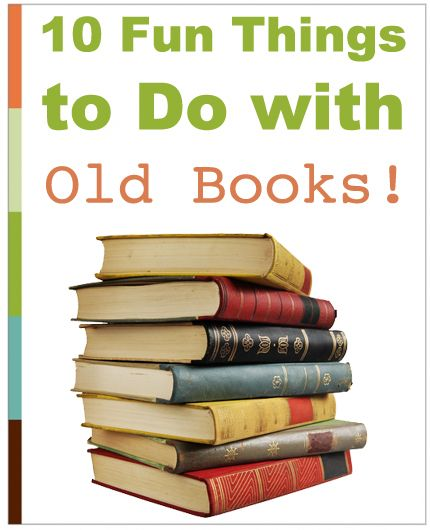 10 Fun Things To Do With Old Books Recycled Book Crafts Old