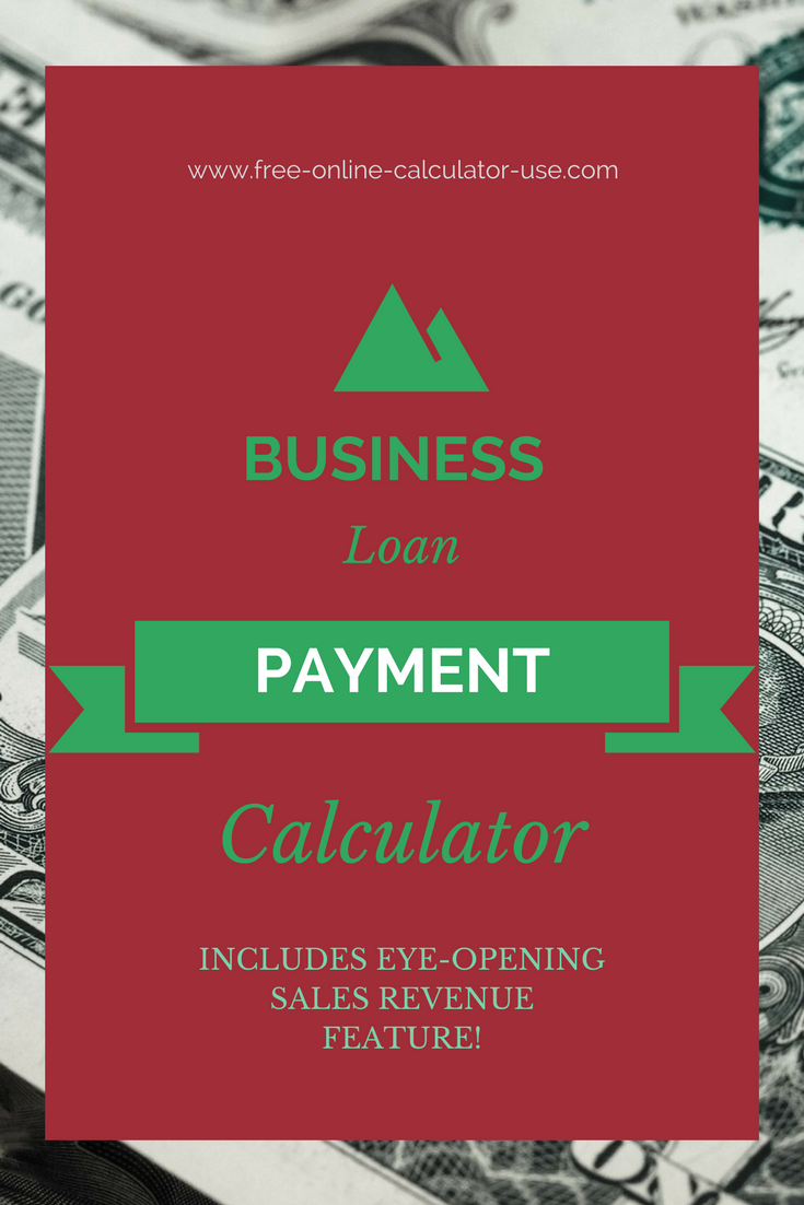 The Business Loan Payment Calculator On This Page Will Calculate