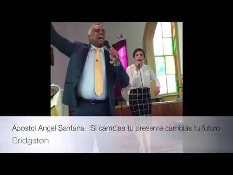 Apostol Angel Santana. Si cambias tu presente, cambias tu futuro - YouTube