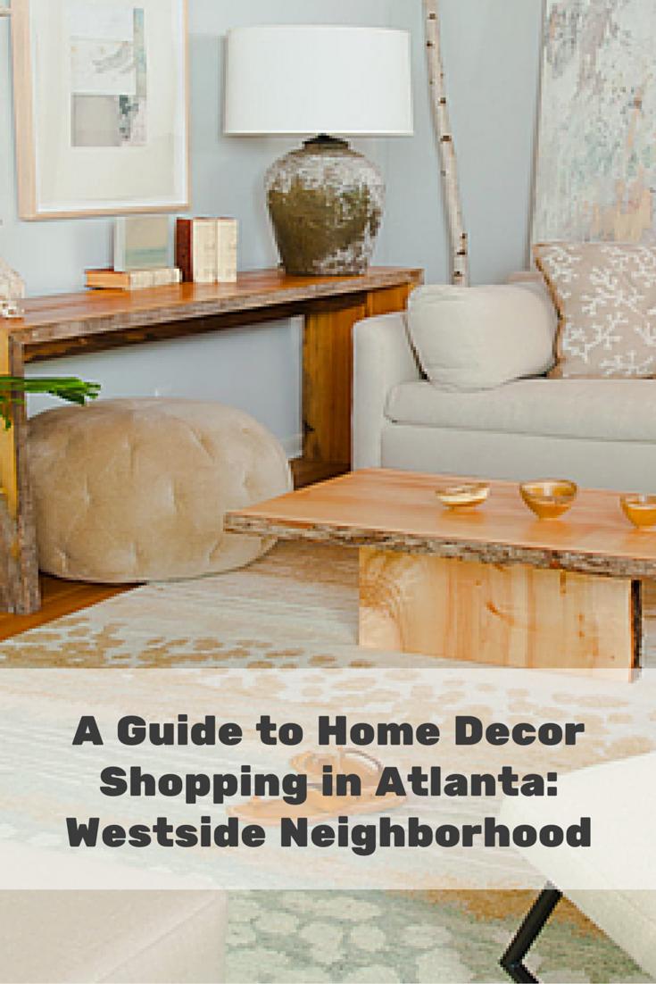Interiors Shopping In Atlanta Westside Neighborhood The Westside Neighborhood In Atlanta Is Convenient Shop Interiors Decorating Blogs Shopping In Atlanta