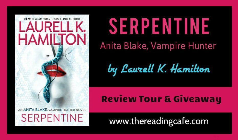 Win A Paper Copy Of Serpentine Anita Blake Vampire Hunter 26 By Laurell K Hamilton Review Tour Giveaway The Reading Vampire Hunter Anita Blake Vampire