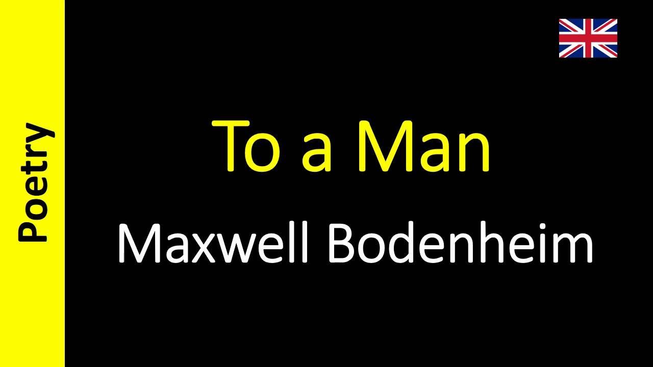 Maxwell Bodenheim - To a Man