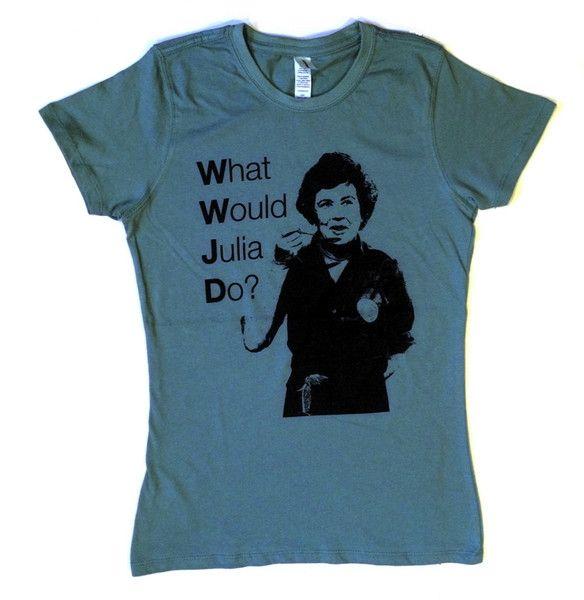 Julia Child T-Shirt - Women's What would julia do shirt organic cotton