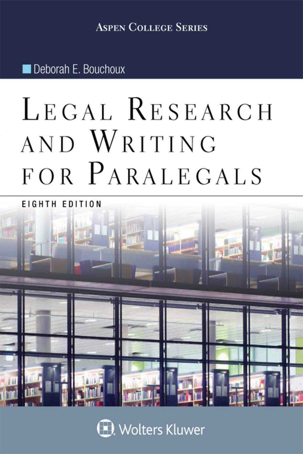Legal Research and Writing for Paralegals (eBook) is part of Paralegal, Paralegal student, Research writing, Law books, Writing skills, Writing strategies - By Deborah E  Bouchoux PRINT ISBN 9781454873358 ETEXT ISBN 9781454881698 Edition 8