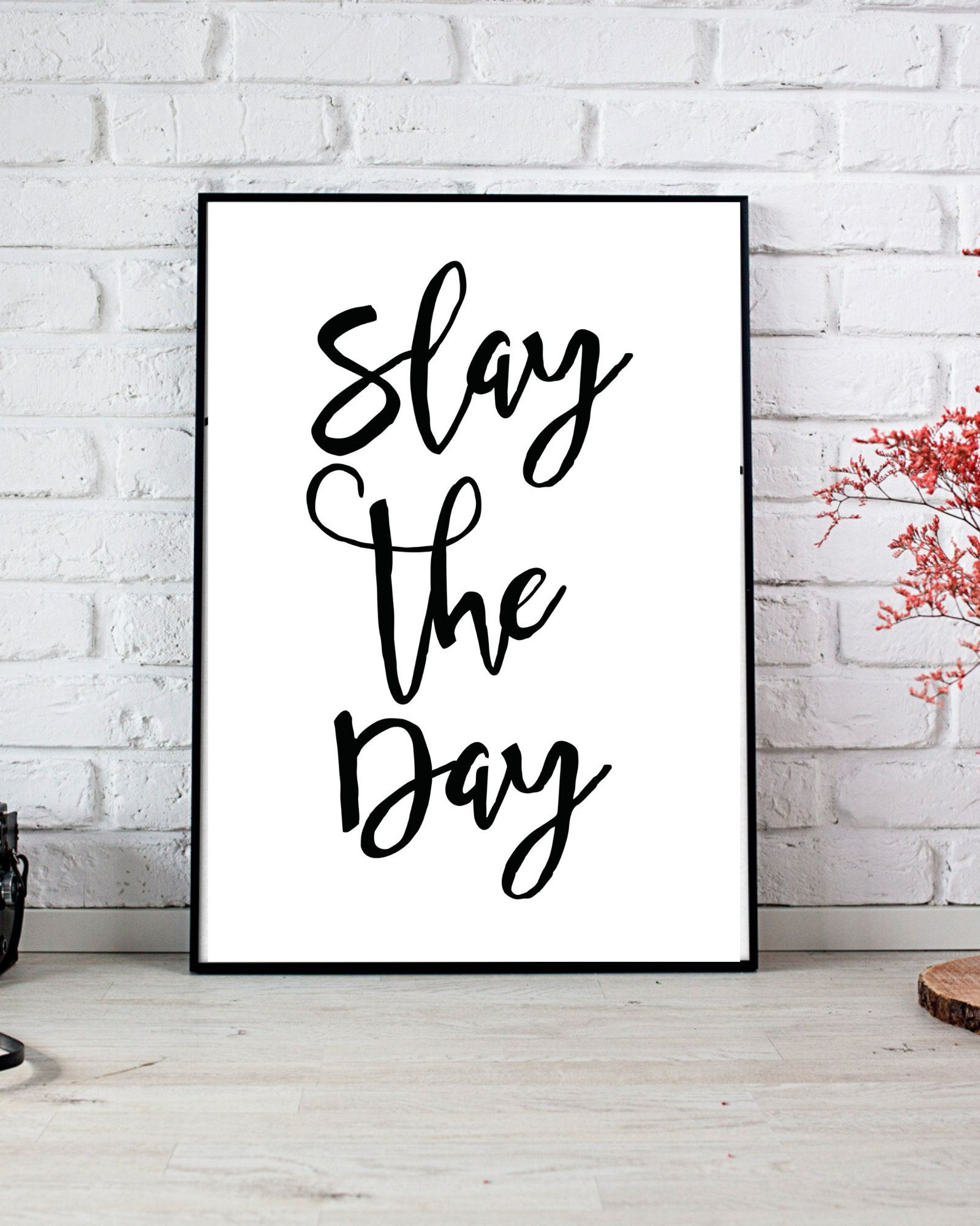 Slay The Day Instant Download Digital Print Interior