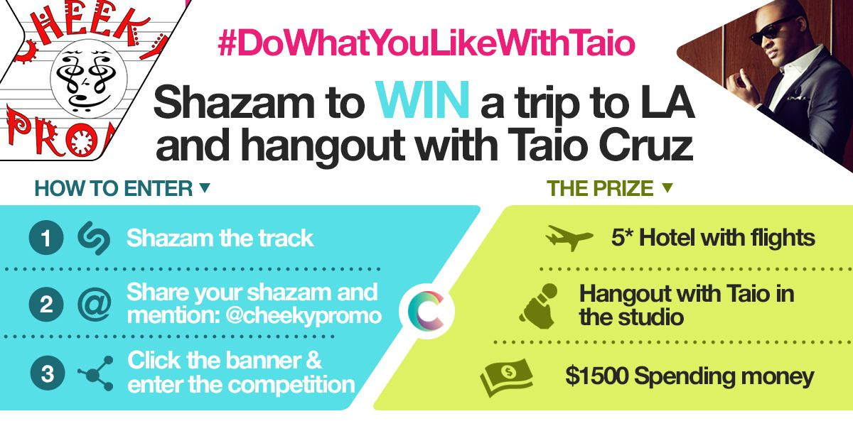 Enter this HUGE #dowhatyoulikewithtaio comp! Shazam the track & share it via the share option mentioning @cheekypromo