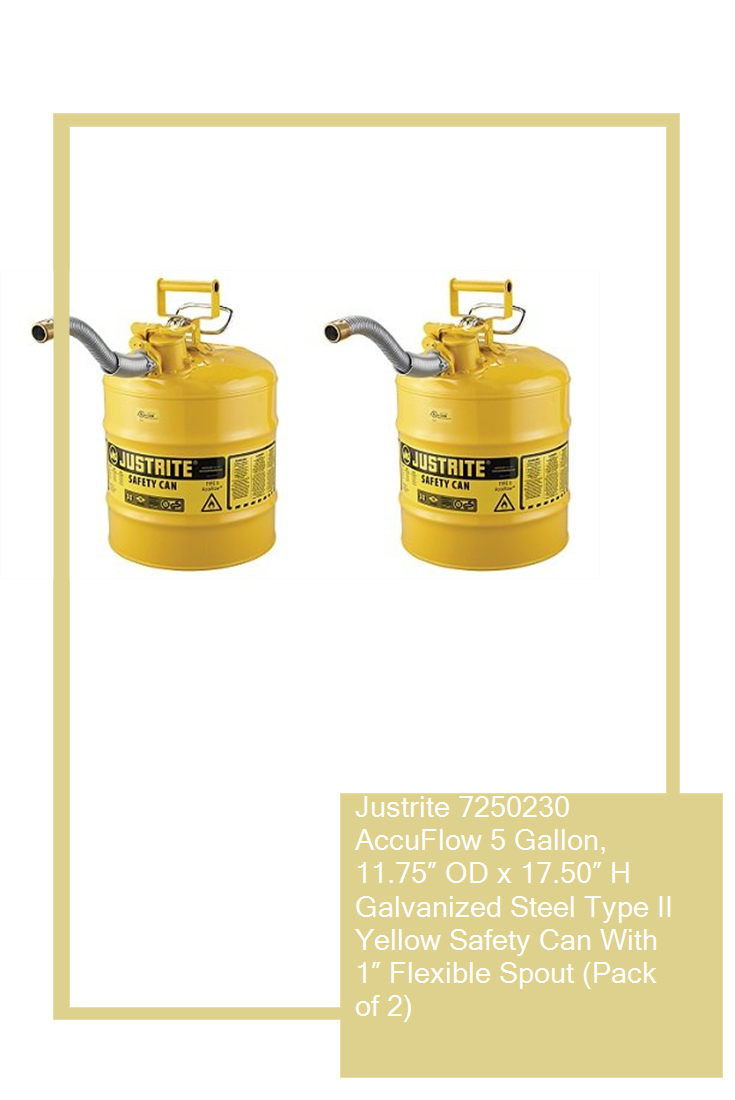 Pack of 2 Justrite 7250230 AccuFlow 5 Gallon 11.75 OD x 17.50 H Galvanized Steel Type II Yellow Safety Can with 1 Flexible Spout