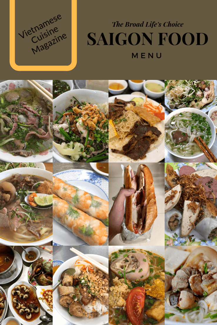Saigon Food 12 Must Eat Dishes And Where To Find Them Travel Guide Stories And Reviews The Broad Life Travel Food Cuisine Magazine Food Guide