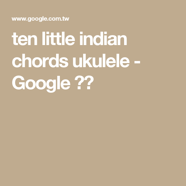 ten little indian chords ukulele - Google 搜尋 | Ukulele | Pinterest