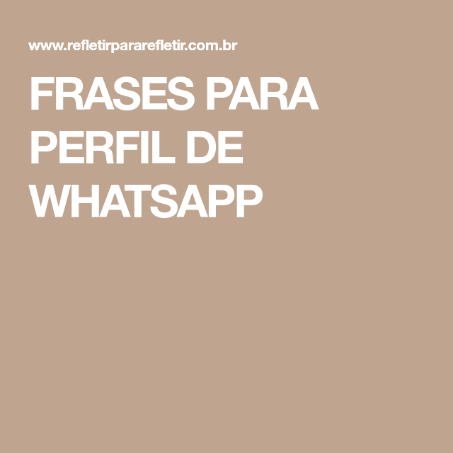 Frases Para Perfil De Whatsapp Mensagens Para Quadros