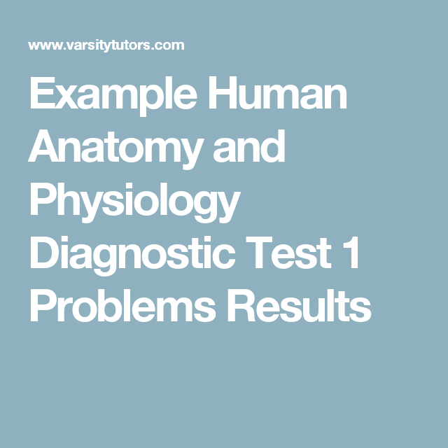 Example Human Anatomy and Physiology Diagnostic Test 1 Problems ...