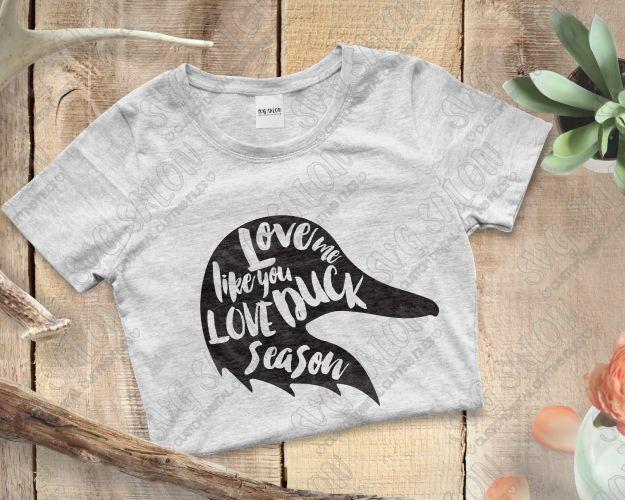 Love Me Like You Love Duck Season Southern Hunting Custom DIY - Custom vinyl decals machine for shirts