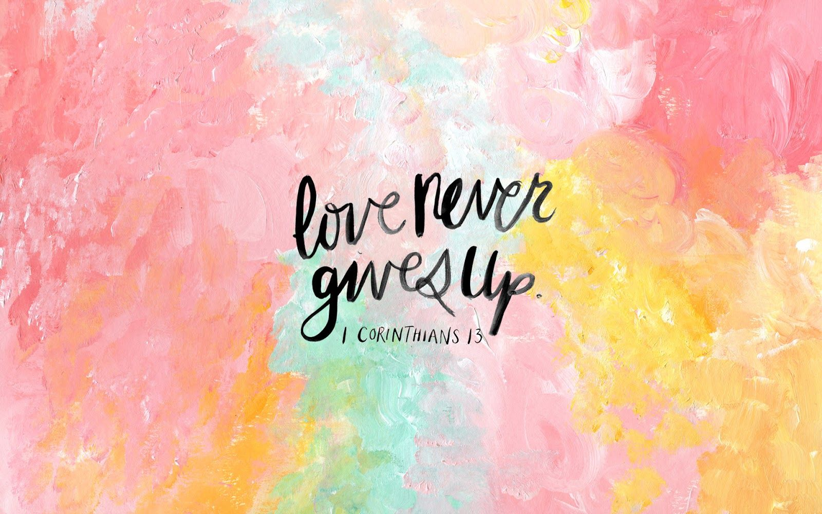 Love Quotes Wallpaper For Laptop : love never gives up Scenes Pinterest Baggage, Wallpaper and Verses