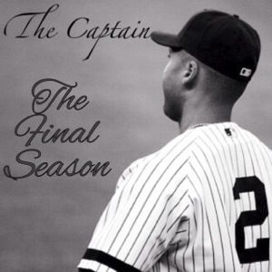 The Final Season Entry Two Derek Jeter Day Derek Jeter New York Yankees Baseball New York Yankees