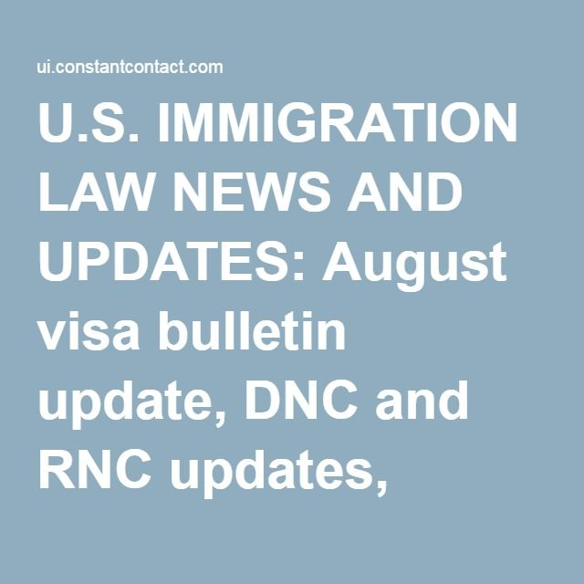 U.S. IMMIGRATION LAW NEWS AND UPDATES: August Visa