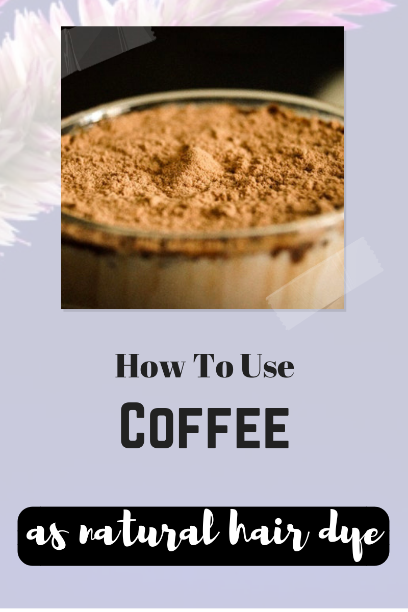 How To Use Coffee To Dye Your Hair Hair Care Pinterest