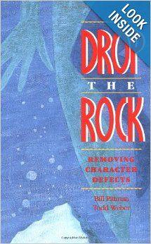 Drop the Rock Removing Character Defects Bill Pittman