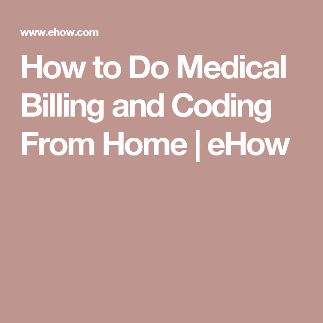 How To Do Medical Billing And Coding From Home Ehow Medical