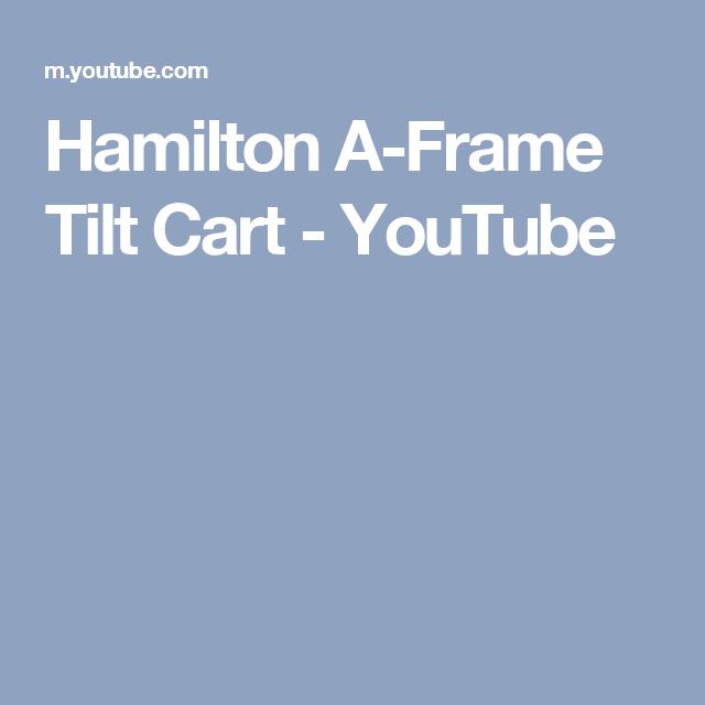Hamilton A-Frame Tilt Cart - YouTube