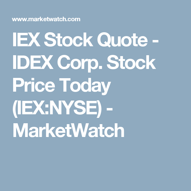 IEX Stock Quote IDEX Corp Stock Price Today IEXNYSE Extraordinary Stock Quotes Today