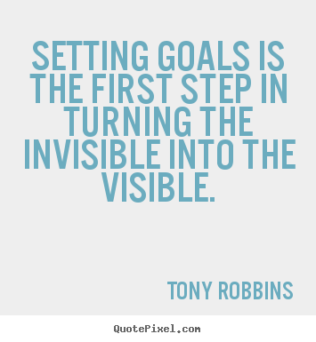 Goal Setting Quotes Motivational Quote  Setting Goals Is The First Step In Turning The